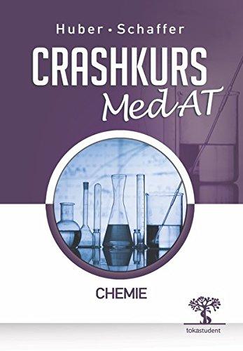 Crashkurs MedAT: Chemie, 2. Auflage, Übungsbuch zum Aufnahmestest Medizin in Österreich, Optimale Vorbereitung für MedAT-H und MedAT-Z beim MedAT 2019