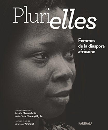Plurielles : Femmes de la diaspora africaine par Jacinthe Mazzocchetti, Marie-Pierre Nyatanyi Biyiha, Collectif
