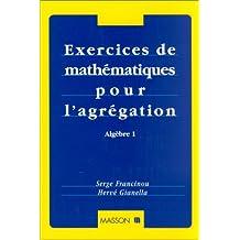 Exercices de mathématiques pour l'agrégation : Algèbre 1