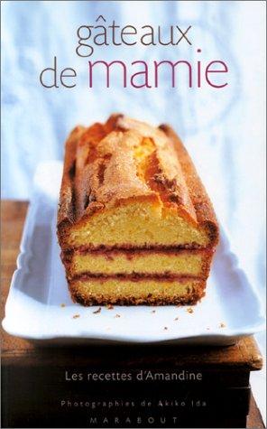 Gâteaux de mamie : Les recettes d'Amandine par Marie Brazier