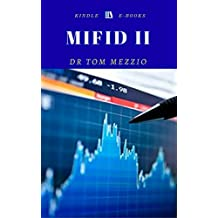 The Ultimate Guide to MIFID II: MARKETS IN FINANCIAL DERIVATIVES DERIVATIVE (MIFID) II (English Edition)