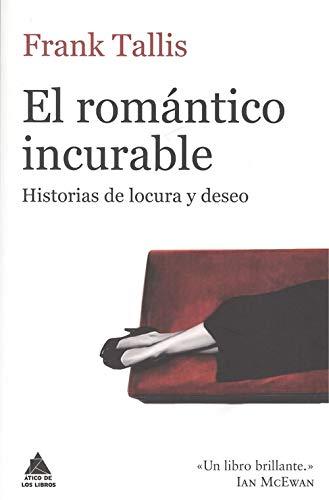 El romántico incurable (Ático de los Libros) por Frank Tallis