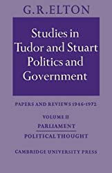 Studies in Tudor and Stuart Politics and Government: Papers and Reviews 1946-1972: Parliament Political Thought - Papers and Reviews 1946-1972 Vol 2