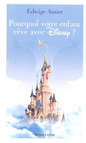 Pourquoi votre enfant rve avec Disney