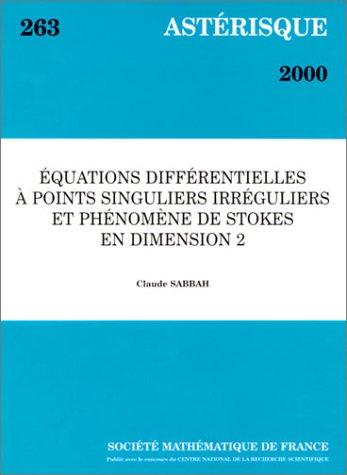 Astérisque, numéro 263 : Equations différentielles à points singuliers irréguliers et phénomène de stokes en dimension 2 par Claude Sabbah