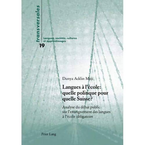 Langues à l'école: quelle politique pour quelle Suisse?: Analyse du débat public sur l'enseignement des langues à l'école obligatoire