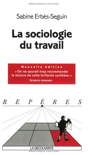 La sociologie du travail par Sabine Erbès-Seguin