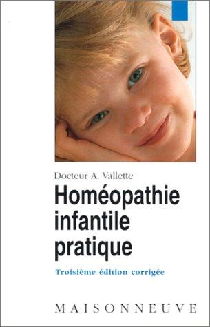 Homéopathie infantile pratique par A Vallette
