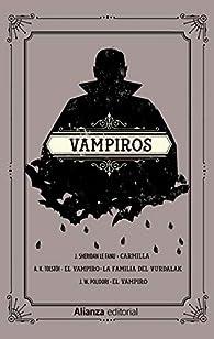 Vampiros: Carmilla. El vampiro. La familia del vurdalak. El vampiro par  Varios autores