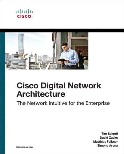Cisco Digital Network Architecture: Intent-based Networking for the Enterprise (Networking Technology) -