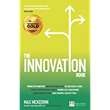 The Innovation Book: How to Manage Ideas and Execution for Outstanding Results (The X Book)