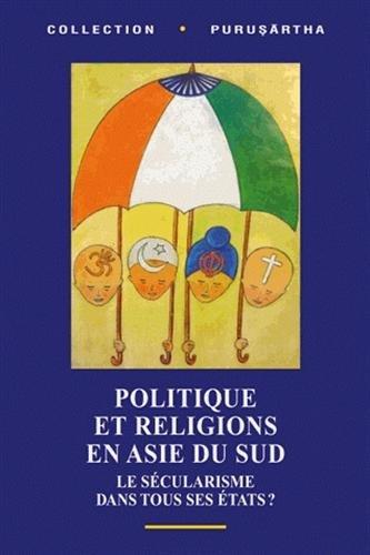 Politique et religions en Asie du Sud : Le sécularisme dans tous ses états ?