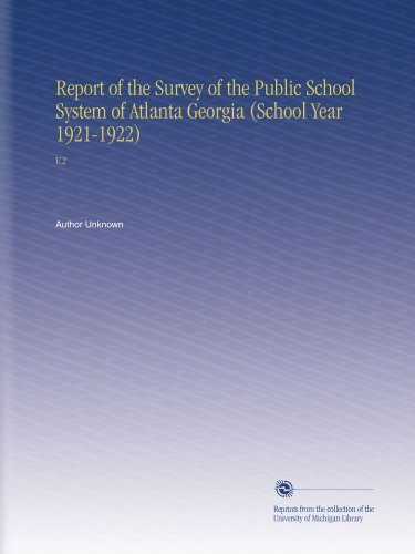 Report of the Survey of the Public School System of Atlanta Georgia (School Year 1921-1922): V.2 por Author Unknown