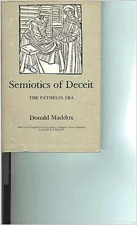 Semiotics of Deceit: Language, Drama and Culture in 'Maistre Pierre Pathelin': Language, Drama and Culture in 'Maistre Pierre Pathelin'