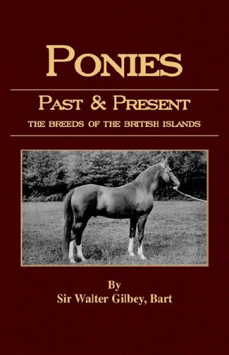 Ponies Past and Present (Equestrian History Series - Pony) por Walter Gilbey