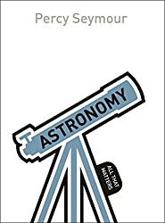 Astronomy: All That Matters (English Edition)