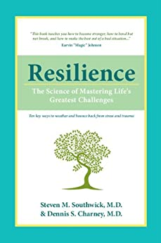 Resilience by [Southwick, Steven M., Charney, Dennis S.]