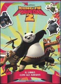 Kung Fu Panda 2. Il libro con gli adesivi. Ediz. illustrata