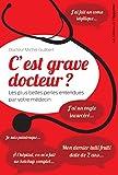 C'est grave docteur ? - Les plus belles perles entendues par votre médecin (HORS COLL) - Format Kindle - 9782360753482 - 4,99 €