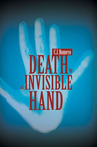 [Death by an Invisible Hand] (By (author) C J Romero) [published: April, 2003]