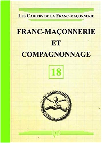 Franc-Maçonnerie et Compagnonnage - Livret 18