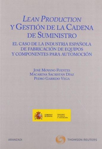 Lean Production y gestión de la cadena de suministro - El caso de la industria española de fabricación de equipos y componentes para automoción (Especial) por Pedro Garrido Vega