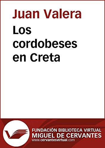 Los cordobeses en Creta (Biblioteca Virtual Miguel de Cervantes) por Juan Valera