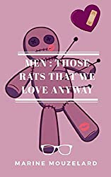 Men : those rats that we love anyway (English Edition)