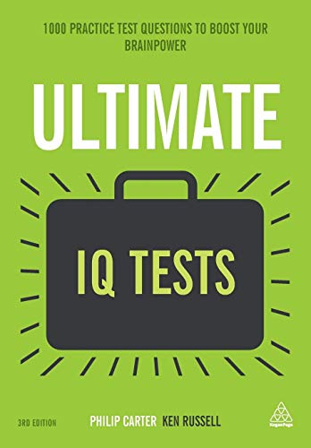 Ultimate IQ Tests: 1000 Practice Test Questions to Boost Your Brain Power (Ultimate Series)