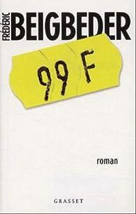 99 Francs par Frédéric Beigbeder