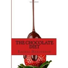 The Chocolate Diet by Rachel Henderson (2013-03-18)