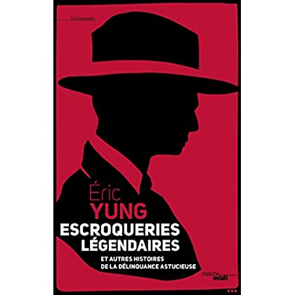 Escroqueries légendaires (Documents)
