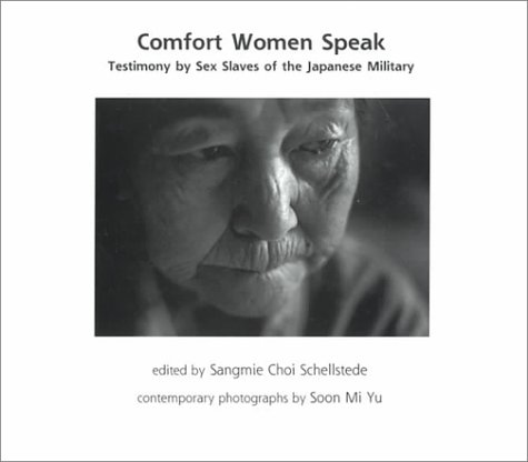 Comfort Women Speak: Testimony by Sex Slaves of the Japanese Military : Includes New United Nations Human Rights Report: Testimony from Sex Slaves of ... Military (Science and Human Rights Series, 1) - Slave Sex Asian