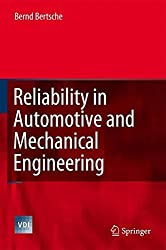 Reliability in Automotive and Mechanical Engineering: Determination of Component and System Reliability (VDI-Buch) by Bernd Bertsche (2008-07-07)