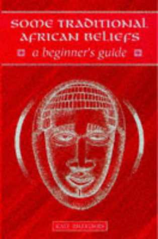 Some Traditional African Beliefs (Beginner's Guides) por Kate Rheeders