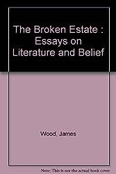 The Broken Estate : Essays on Literature and Belief