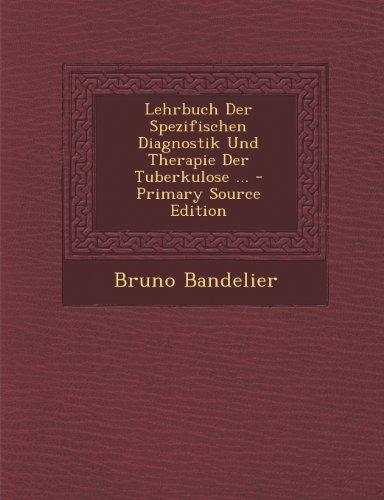 Lehrbuch Der Spezifischen Diagnostik Und Therapie Der Tuberkulose ... - Primary Source Edition