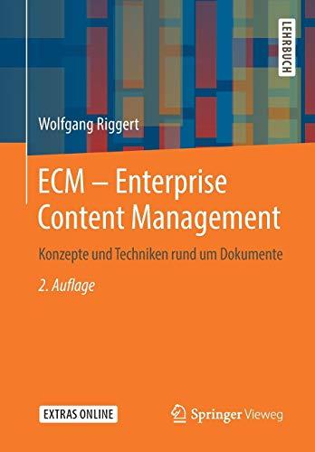 ECM - Enterprise Content Management: Konzepte und Techniken rund um Dokumente