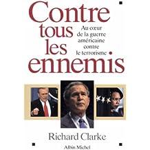Contre tous les ennemis : Au coeur de la guerre américaine contre le terrorisme