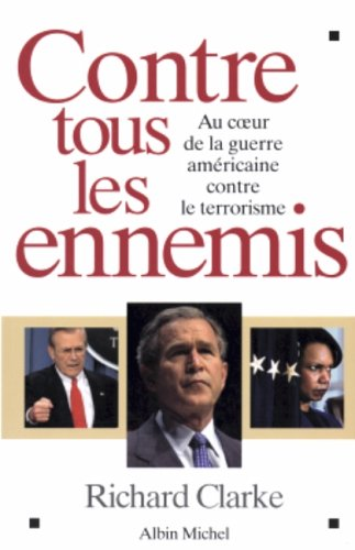 Contre Tous Les Ennemis (Documents Societe) par Richard Clarke