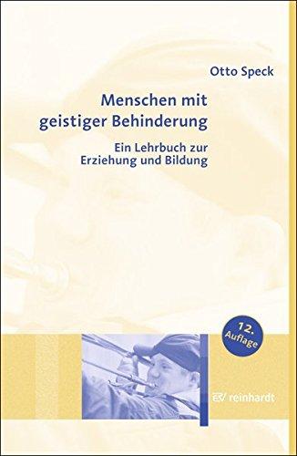 Menschen mit geistiger Behinderung: Ein Lehrbuch zur Erziehung und Bildung.