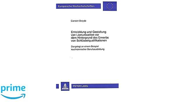 entwicklung und gestaltung von lernumwelten vor dem hintergrund des carsten breyde amazonde bcher - Schlusselqualifikationen Beispiele