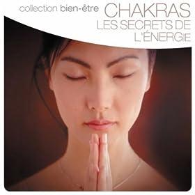 Chakras : Les secrets de l'�nergie