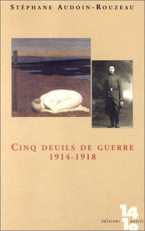 Cinq deuils de guerre : 1914-1918