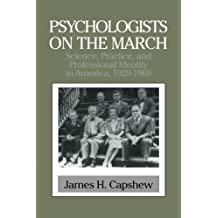Psychologists on the March: Science, Practice, and Professional Identity in America, 1929–1969