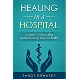 Healing in a Hospital (English Edition)