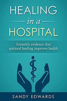 Healing in a Hospital (English Edition) van [Edwards, Sandy]