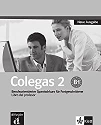Colegas 2 Neue Ausgabe: Berufsorientierter Spanischkurs für Anfänger. Libro del profesor