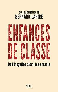 Enfances de classe par Bernard Lahire