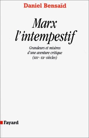 Marx l'intempestif : Grandeurs et misères d'une aventure critique (XIXe-XXe siècles)
